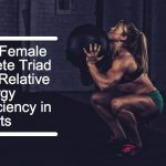 The Female Athlete Triad and Relative Energy Deficiency in Sports
